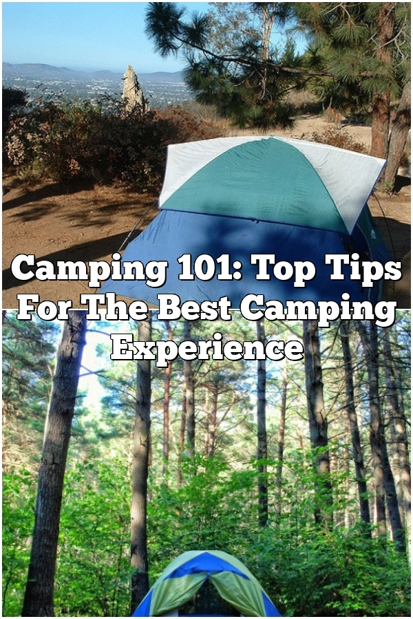 Camping 101: Top Tips For The Best Camping Experience