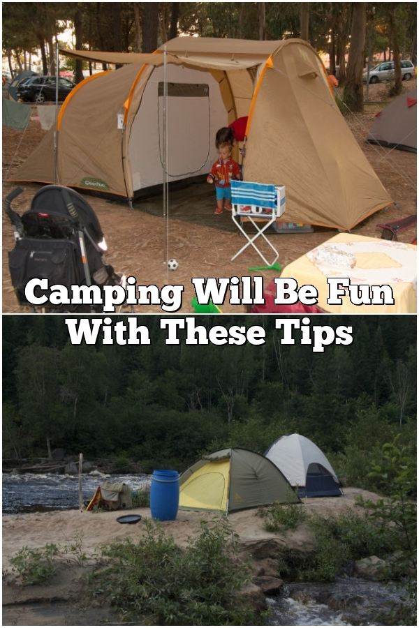 Camping Will Be Fun With These Tips