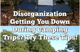 Disorganization Getting You Down During Camping Trips? Try These Tips!