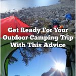 Get Ready For Your Outdoor Camping Trip With This Advice