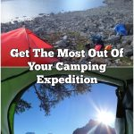 Get The Most Out Of Your Camping Expedition
