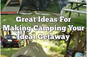 Great Ideas For Making Camping Your Ideal Getaway