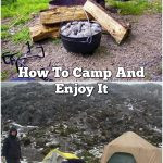 How To Camp And Enjoy It