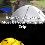 How To Make The Most Of Your Camping Trip