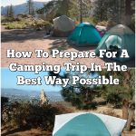 How To Prepare For A Camping Trip In The Best Way Possible