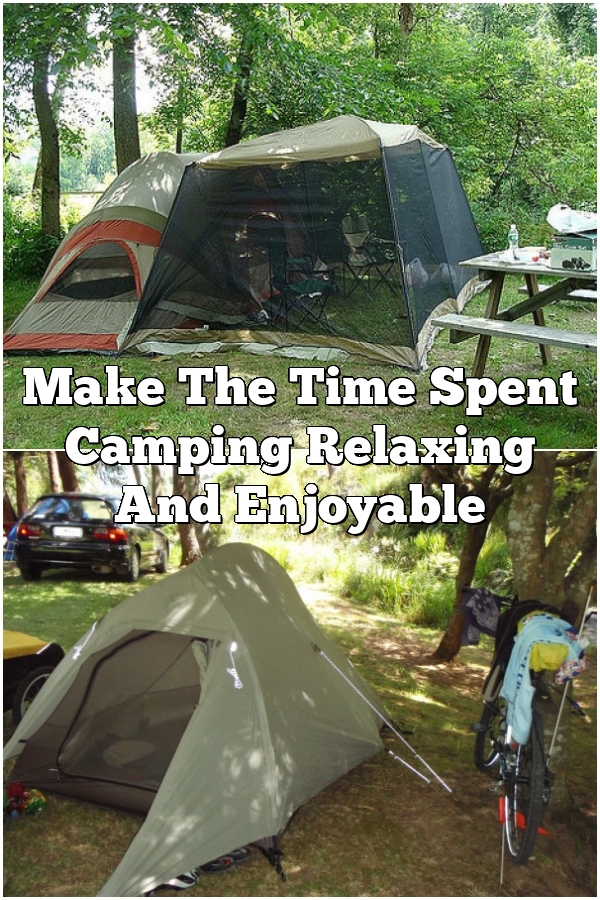 Make The Time Spent Camping Relaxing And Enjoyable