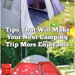 Tips That Will Make Your Next Camping Trip More Enjoyable
