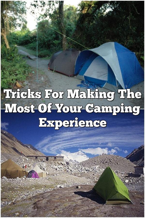 Tricks For Making The Most Of Your Camping Experience